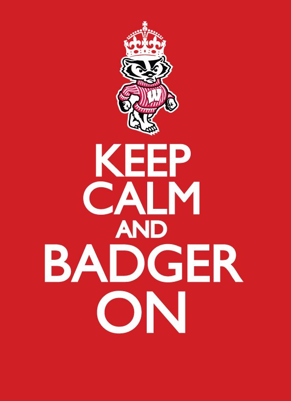 Keep Calm and Badger On #FinalFour #Wisconsin #Badgers free printable.