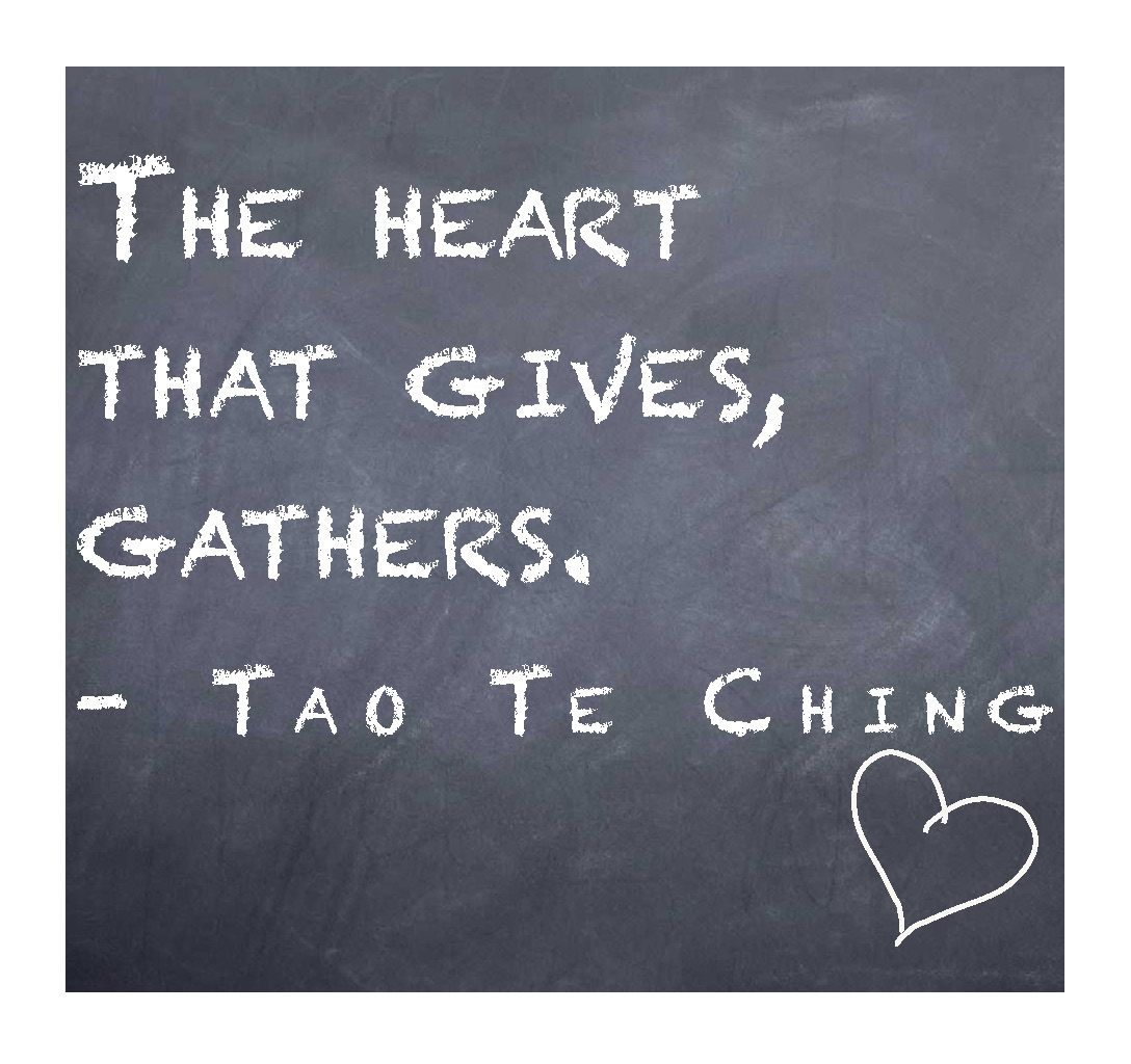 Quote: A Giving Heart Gathers | Giving quotes, Taoism quotes ...