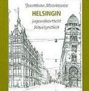 Helsingin jugendkorttelit : kävelyretkiä / Jonathan Moorhouse, suomennos: Annikki Suni