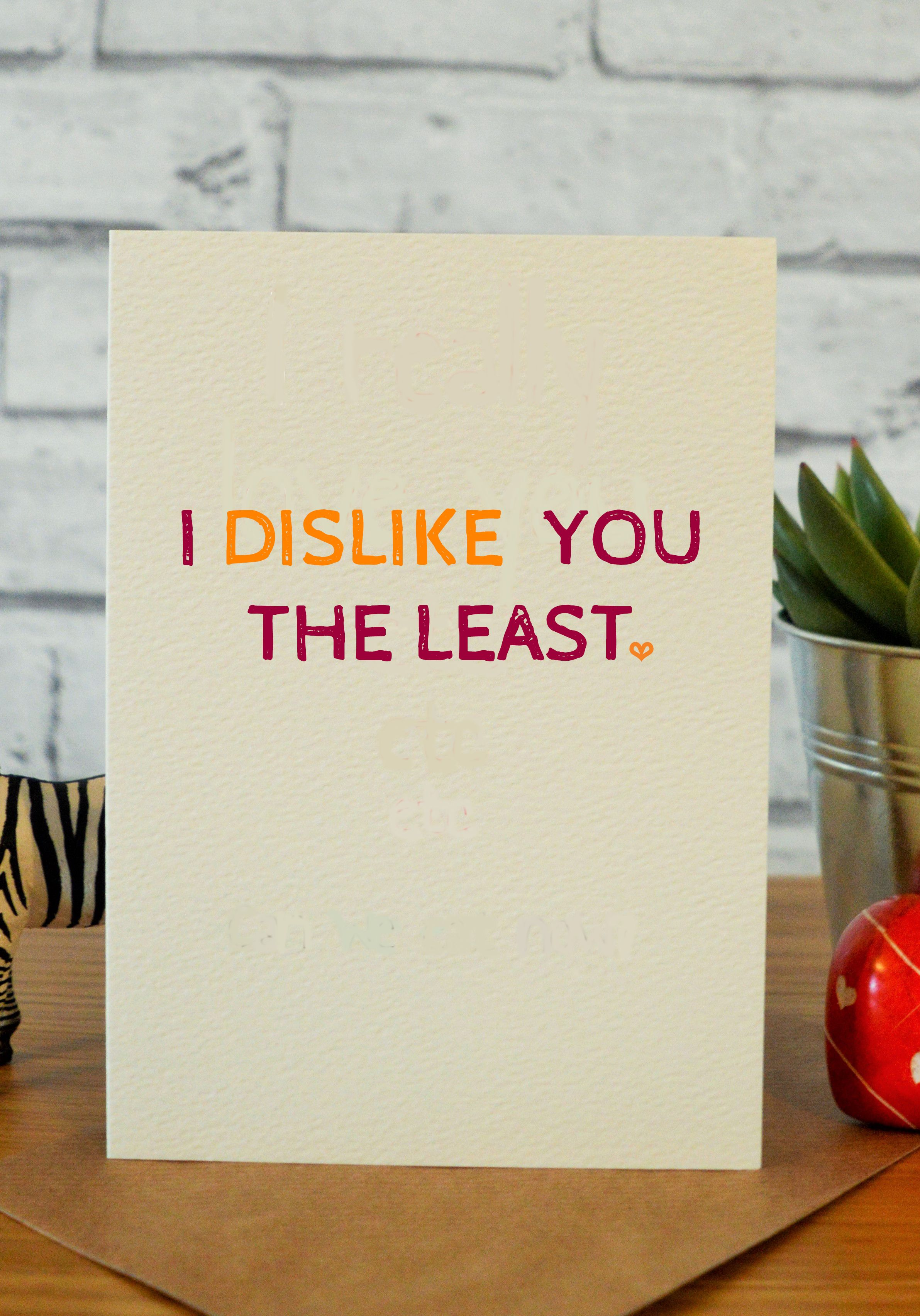 Dislike you the least card ideas pinterest boyfriend birthday