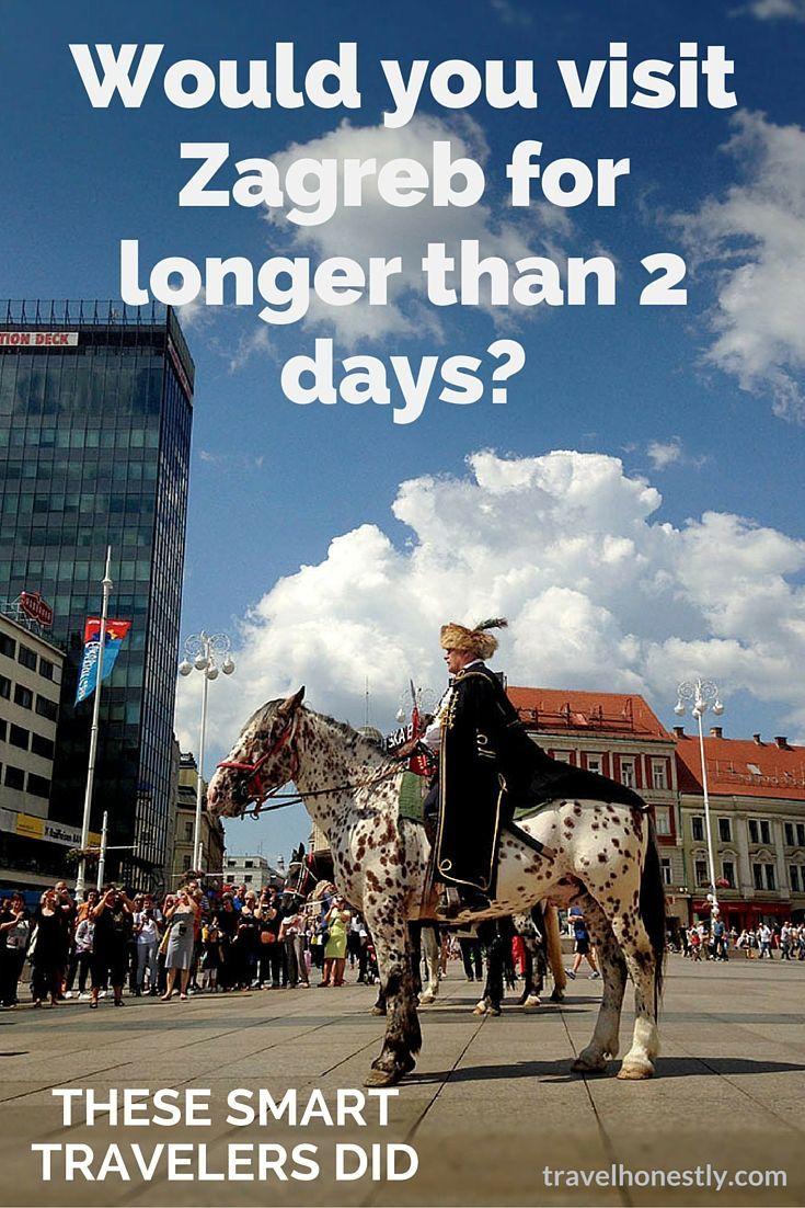 Visit Zagreb Longer Than 2 Days These Smart Travellers Did Zagreb Croatia Travel Croatia Travel Destinations