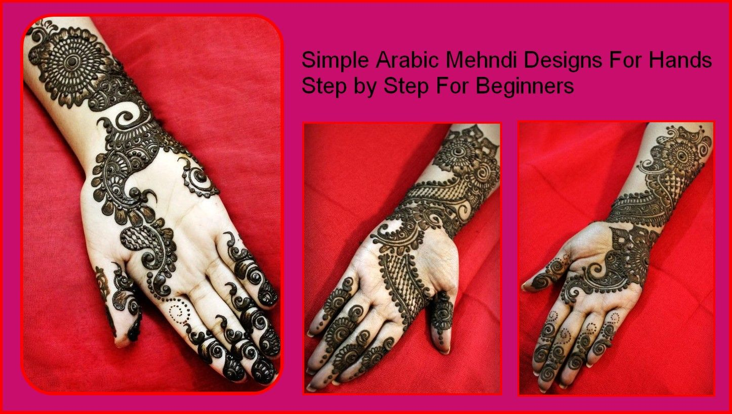 Mehndi Designs Step By Step For Hands : Simple arabic mehndi designs for hands step by