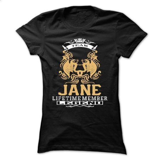 JANE . Team JANE Lifetime member Legend  - T Shirt, Hoo - t shirt printing #tee aufbewahrung #sweater weather