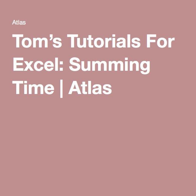 Tom\u0027s Tutorials For Excel Summing Time Atlas informatique