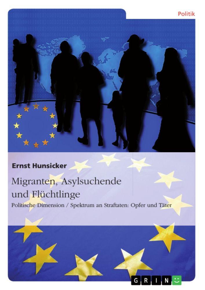 Migranten, Asylsuchende und Flüchtlinge. http://grin.to/YBGfi