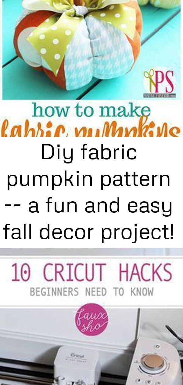 Diy fabric pumpkin pattern -- a fun and easy fall decor project! 3 #cricuthacks