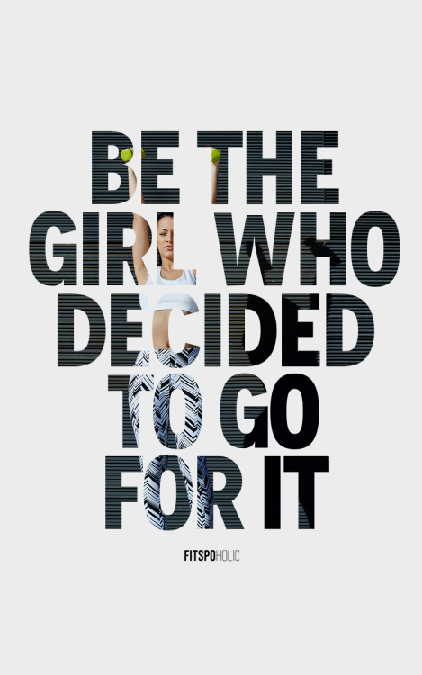 Fitspoholic F I T S P O H O L I C Go For It Need Some Fitness Motivation Motivation Fitness Quotes