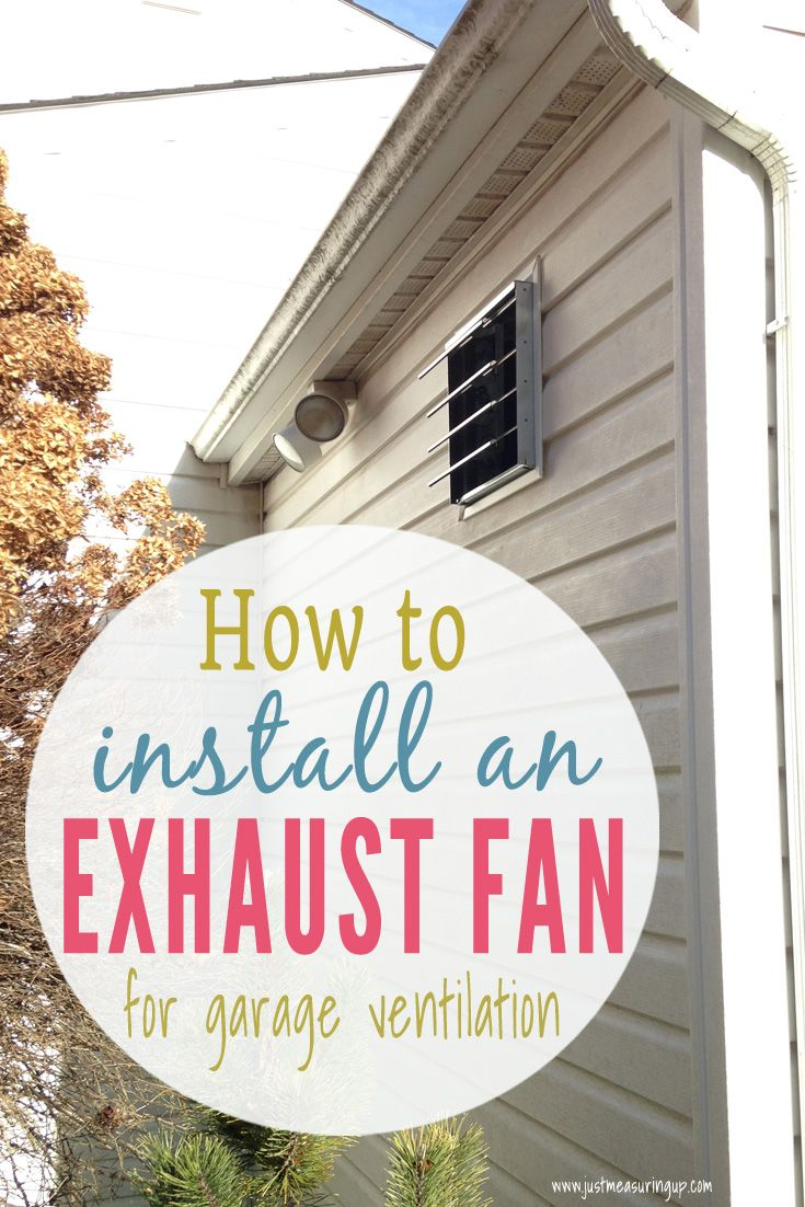 Learn How To Properly Ventilate Your Garage By Installing A Simple Exhaust Fan This Easy Tutorial Wil Garage Ventilation Exhaust Fan Home Improvement Projects