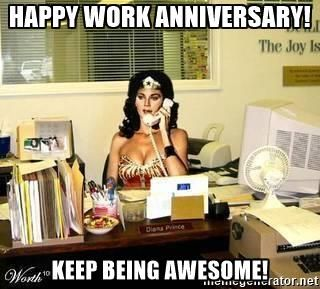 Happy Work Anniversary Keep Being Awesome Wonder Woman Office