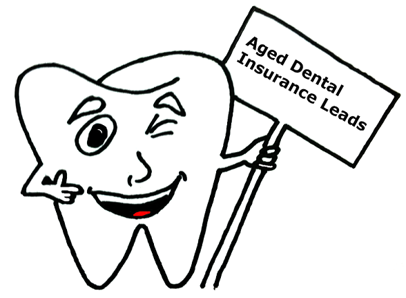 Aged Dental Insurance Leads Are A Great Way To Get More Leads