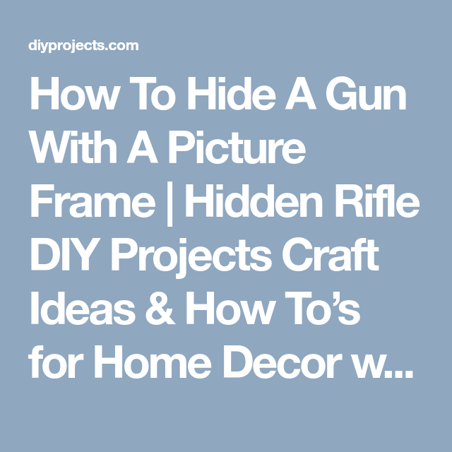 How To Hide A Gun With A Picture Frame Hidden Rifle Diy Projects