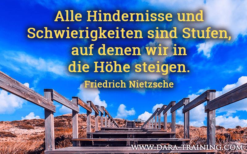 Alle Hindernisse Und Schwierigkeiten Sind Stufen Auf Denen Wir In Die Hohe Steigen Friedrich Nietzsche Friedrich Nietzsche Stufen Friedrich