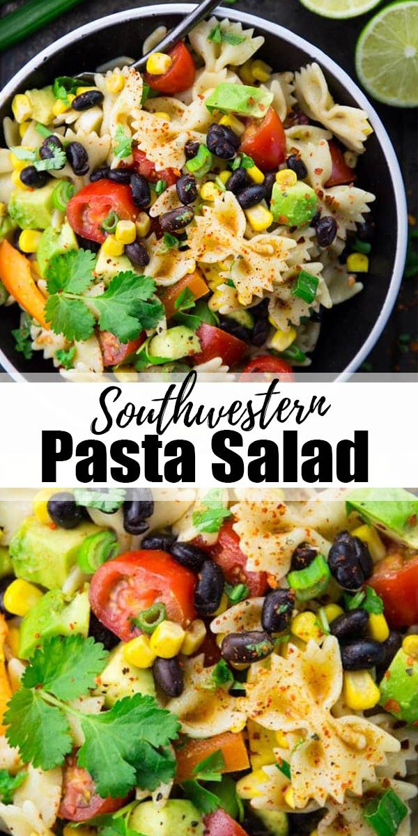 This Southwestern Pasta Salad With Avocado Black Beans And