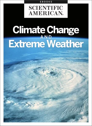 Storm Warnings Climate Change and Extreme Weather  Scientific American