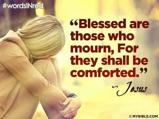 """blessed are those who mourn for Amplified """"blessed [forgiven, refreshed by god's grace] are those who mourn [over their sins and repent], for they will be comforted [when the burden of sin is."""