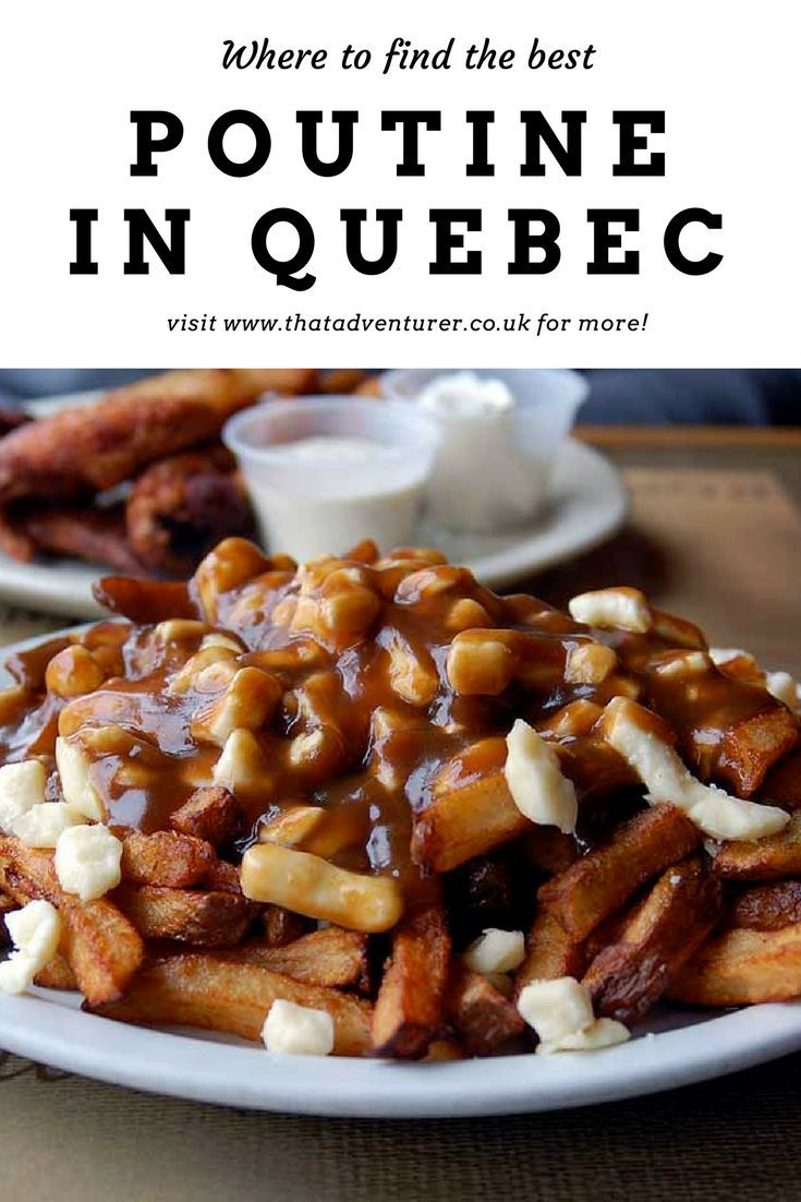 What Is Poutine Where To Find The Best In Quebec Canada