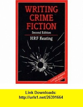 Writing Crime Fiction (Writing Hand) (9780713639216) H R F Keating , ISBN-10: 0713639210  , ISBN-13: 978-0713639216 ,  , tutorials , pdf , ebook , torrent , downloads , rapidshare , filesonic , hotfile , megaupload , fileserve