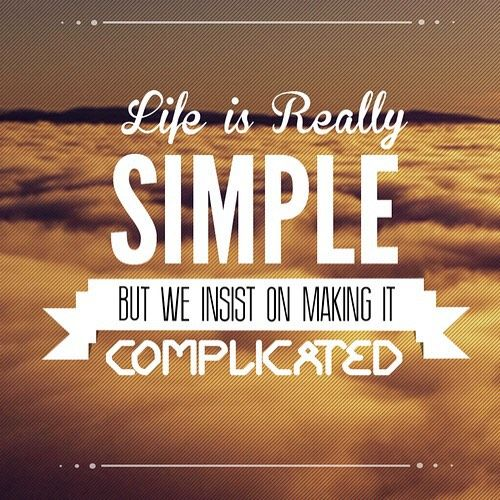 Simple Life Quotes: Keep Life Simple! #quote #motivation #inspirational #life