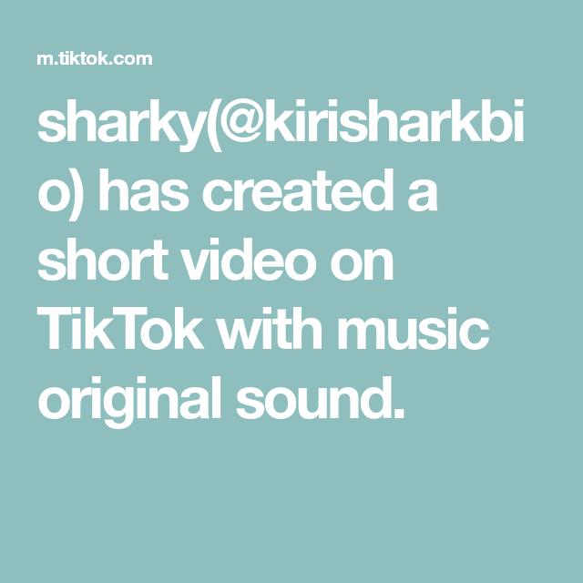 Sharky Kirisharkbio Has Created A Short Video On Tiktok With Music Original Sound Cool Music Videos Good Music Dance Choreography Videos