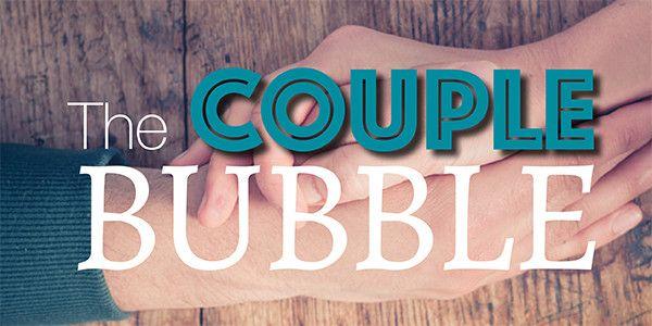 The Couple Bubble