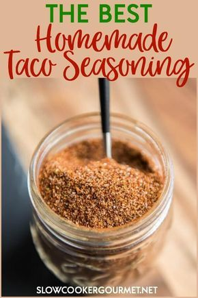 This is the BEST Homemade Taco Seasoning Recipe out there! The perfect blend of simple pantry spices so you can mix up a batch anytime, you will never run out of taco seasoning again! #tacos #tacotuesday #tacoseasoning #seasoningblend #homemadeseasoning #slowcookergourmet #diytacoseasoning