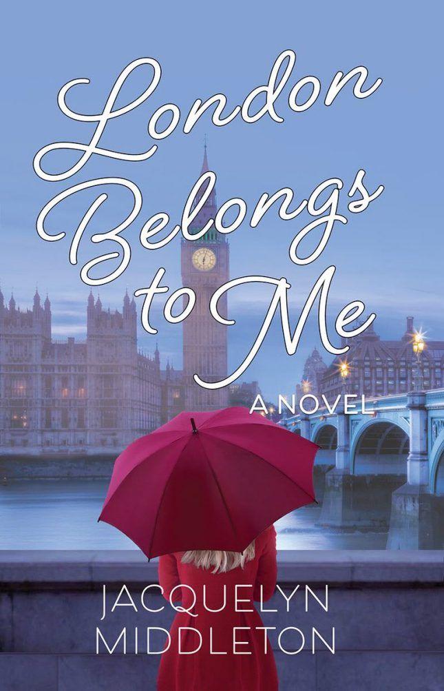 London Belongs to Me by Jacquelyn Middleton.