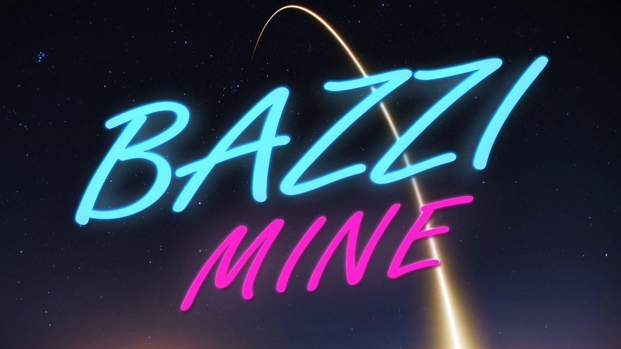 Bazzi - Mine (Lyrics / Lyric Video) - YouTube | The Key to my Heart ...