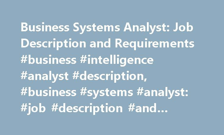 Business Systems Analyst: Job Description And Requirements