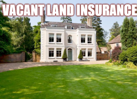 Vacant Land Insurance [What Is It and Do I Need It