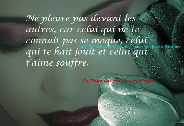 La Page Des Plaisirs Partages Ne Pleure Pas Devant Les Autres Citation Citations Qui Font Pleurer Citation De Vie