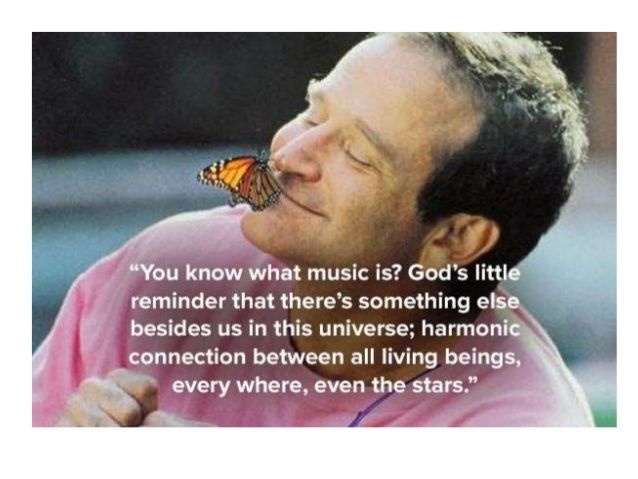Quote On Music By Robin Williams Robin Williams Quotes Robin Williams Patch Adams Quotes