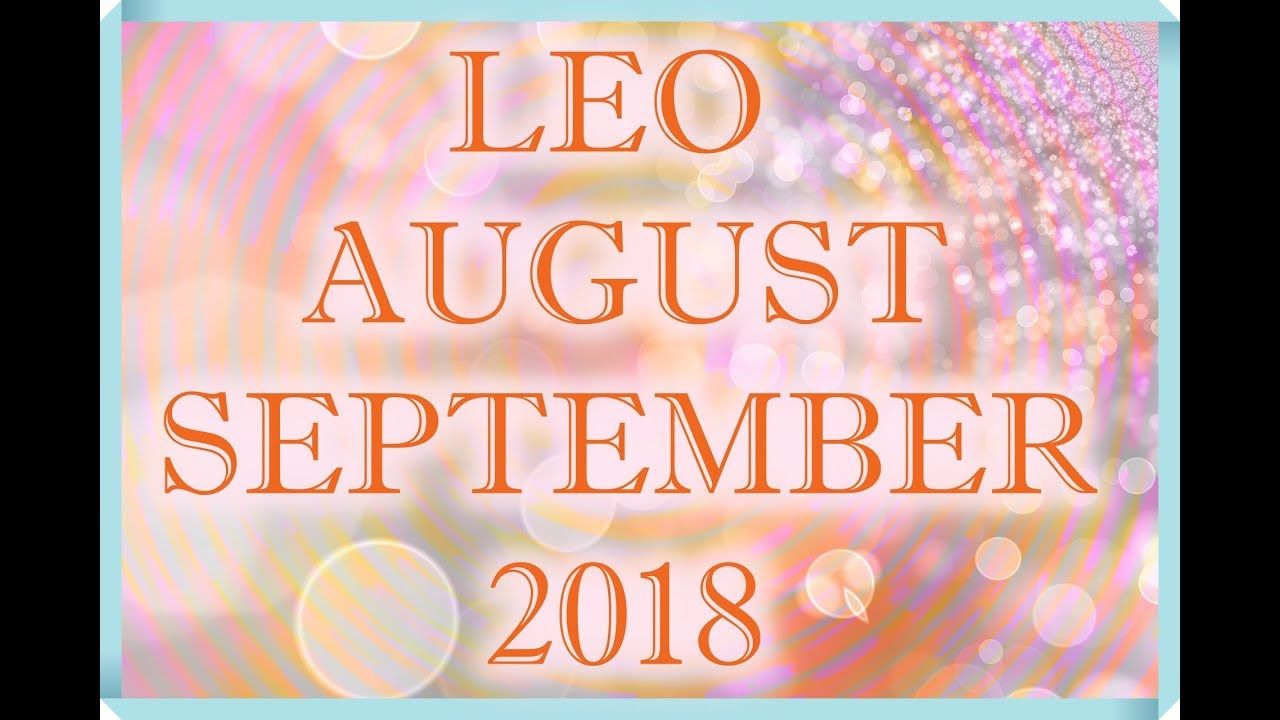 Leo Love August September Tarot Reading 2018 Love Tarot