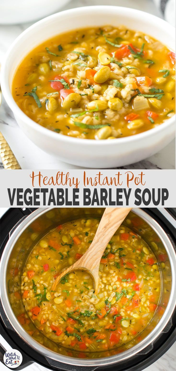 Instant Pot Vegetable Barley Soup Instant Pot Vegetable Barley Soup -Cook fresh vegetables and whole barley in Instant Pot toprepare this one-pot delicious easy and healthy barley soup in about 30 mins.|#watchwhatueat via @watchwhatueat