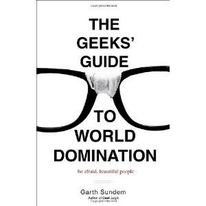 The Geeks' Guide to World Domination: Be Afraid, Beautiful People (Kindle Edition)  Click To Order-->http://sales.qrmarkers.me/page/B001UMCA28