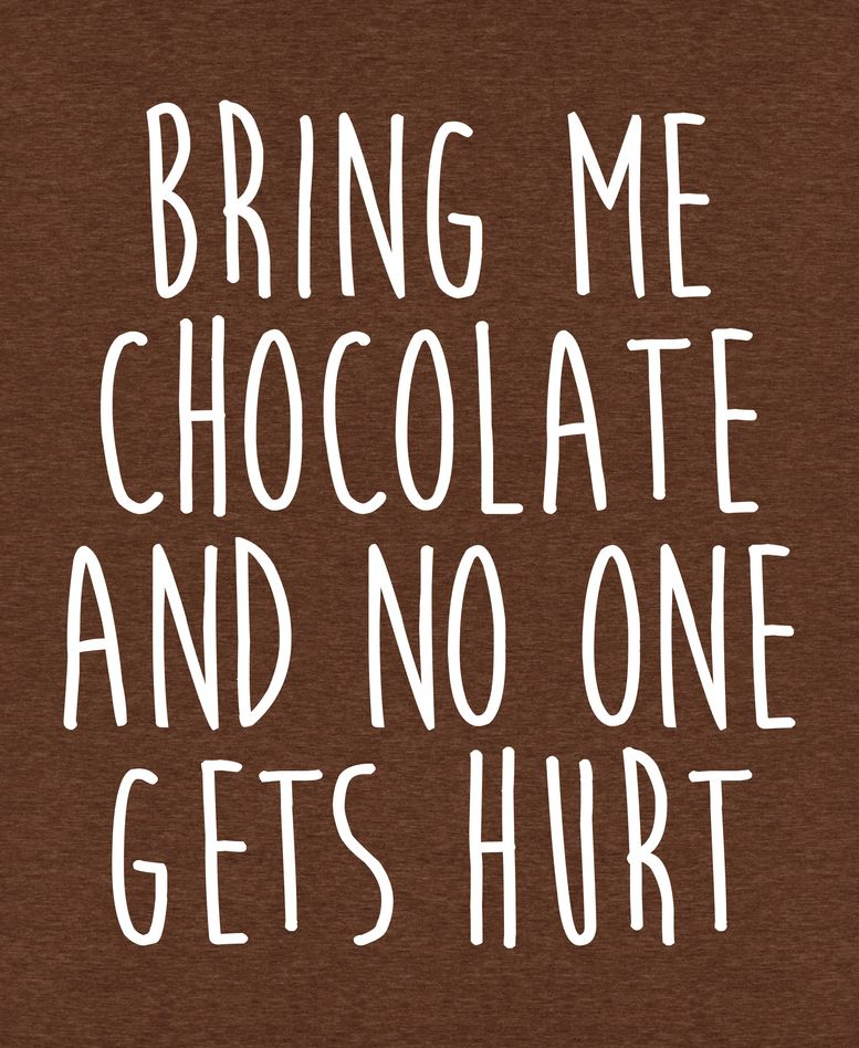 Bring Me Chocolate Funny Quote Art Print By Envyart X Small Chocolate Funny Quotes Funny Chocolate Quotes Chocolate Humor