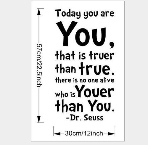 Dr Seuss Today You Are You Wall Art Vinyl Decals Stickers Quotes And