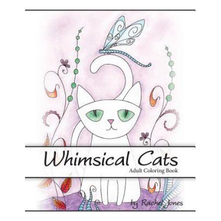 Adult Coloring Book: Whimsical Cats: A Stress Relieving Coloring Book for Adults