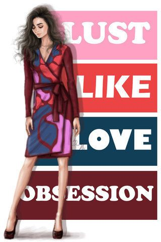 Lust, Like, Love and Obsession