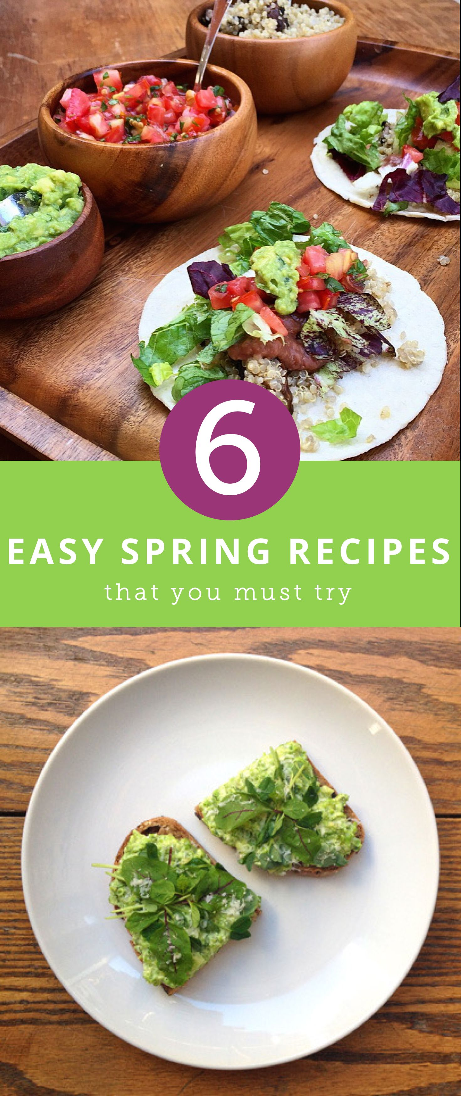 6 Easy Spring Recipes You've Got to Try