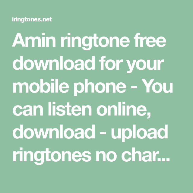 Amin Ringtone Free Download For Your Mobile Phone You Can Listen Online Download Upload Ringtones No Charge At Iringtones N Free Download Ringtones Online