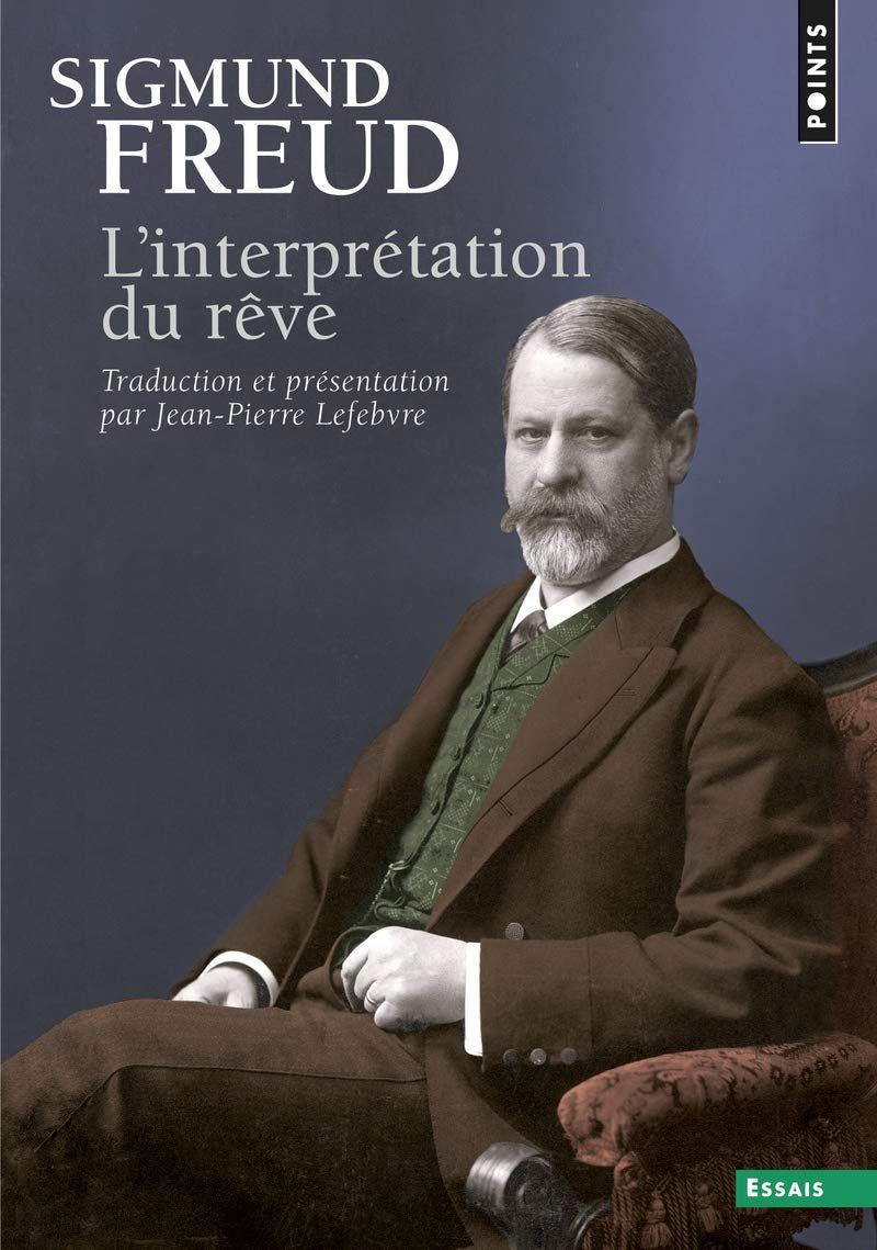 L'interprétation des rêves, S. Freud (1900a). Sur le rêve