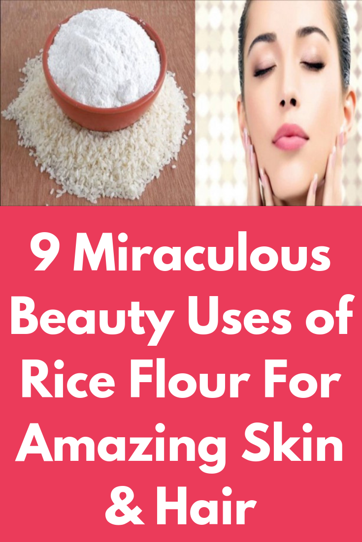 9 Miraculous Beauty Uses of Rice Flour For Amazing Skin