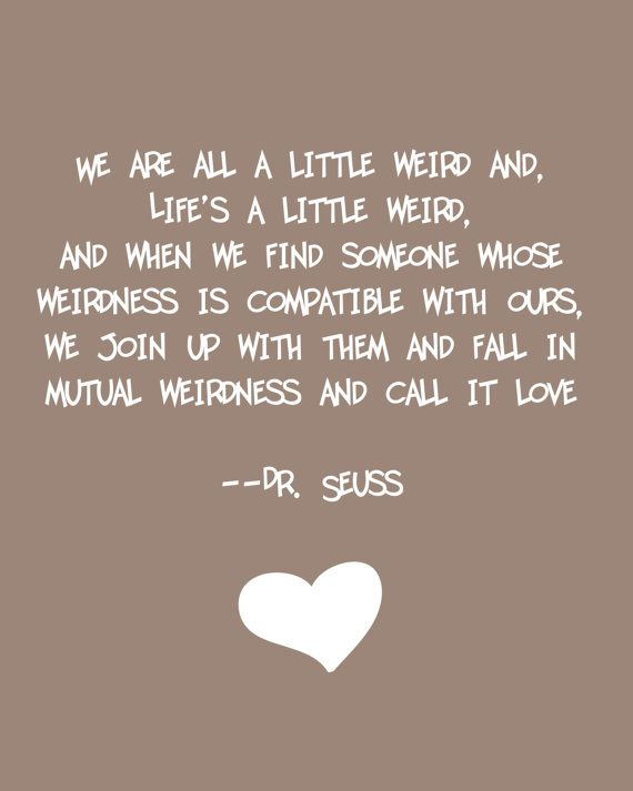 Dr Seuss Weird Love Quote Brown By Ajsterrett On Etsy Funny