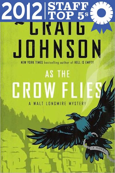 As the Crow Flies by Craig Johnson (Powell's Books Staff Top 5s)