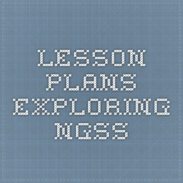 Lesson Plans Exploring NGSS