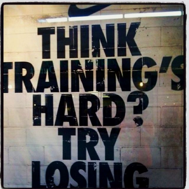 Think training's hard ? Try losing - Nike. Find this Pin and more on Quotes  <3 ...