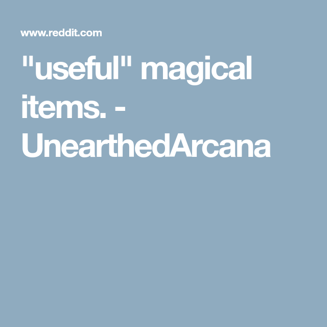"""useful"" Magical Items. - UnearthedArcana"