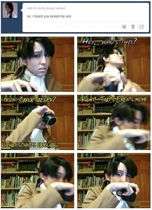 I died at his face in the end. Sorry I love Levi, he's like my second favorite. But dang if Eren's mom wasn't dead....