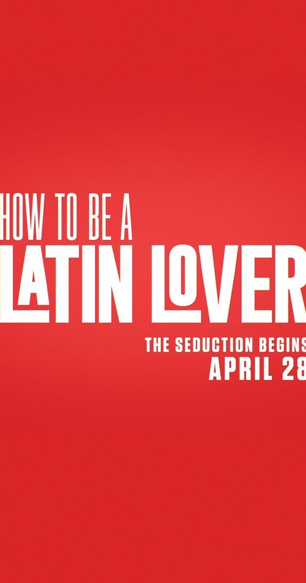 How to be a latin lover 2017 imdb coming soon pinterest how to be a latin lover 2017 ccuart Image collections