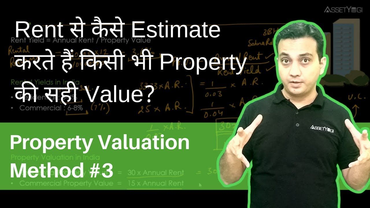 How To Do Real Estate Valuation Using Rent Yield Method In India Hindi Let S Understand In This Video How To Property Valuation Commercial Property Rent